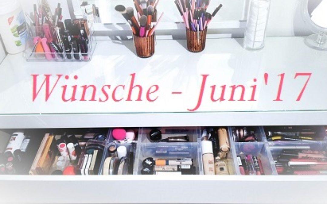 Beauty-Wunschliste Juni 2017